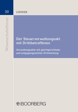 Der Steuerverwaltungsakt mit Drittbetroffenen von Lindner,  Sarah