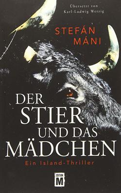 Der Stier und das Mädchen von Máni,  Stefán, Wetzig,  Karl-Ludwig