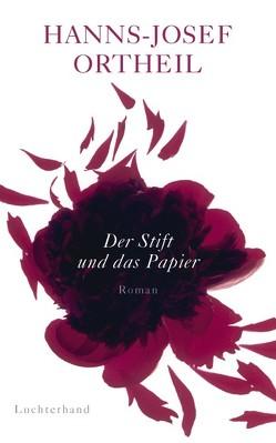 Der Stift und das Papier von Ortheil,  Hanns-Josef