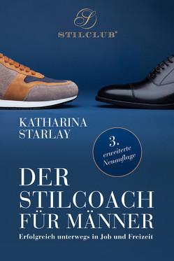 Der Stilcoach für Männer von Starlay,  Katharina
