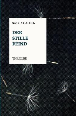 Der stille Feind von Calden,  Saskia