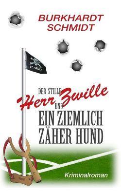 Der stille Herr Zwille und ein ziemlich zäher Hund von Schmidt,  Burkhardt