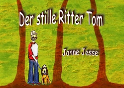 Der stille Ritter Tom von Jesse,  Janne