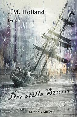 Der stille Sturm von Holland,  J.M., Verlag,  Elvea