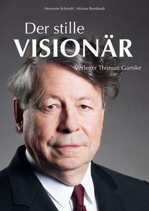 Der stille Visionär von Bernhardt,  Miriam, Schmidt,  Hermann