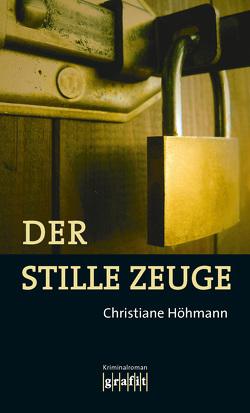 Der stille Zeuge von Höhmann,  Christiane