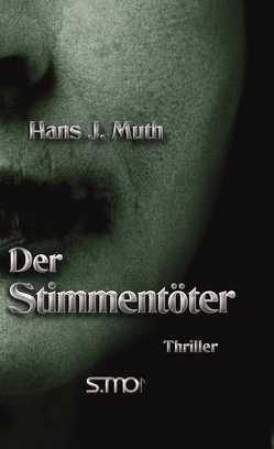 Der Stimmentöter von Muth,  Hans J.