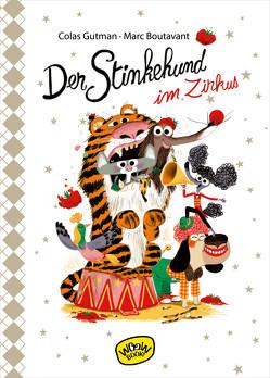 Der Stinkehund im Zirkus von Boutavant,  Marc, Gutman,  Colas, Süßbrich,  Julia