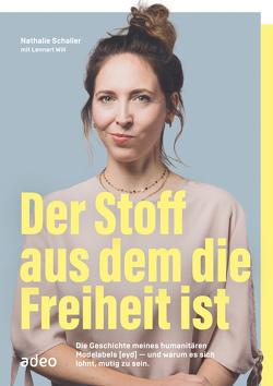 Der Stoff, aus dem die Freiheit ist (eBook) von Schaller,  Nathalie, Will,  Lennart