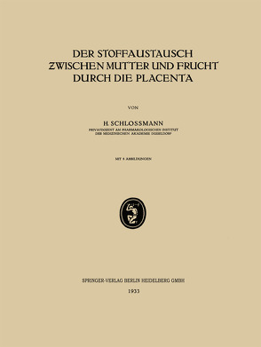 Der Stoffaustausch Zwischen Mutter und Frucht Durch die Placenta von Schlossmann,  H.