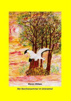 Der Storchensommer im Urstromtal von Ohlsen,  Maren