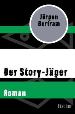 Der Story-Jäger von Bertram,  Jürgen