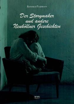 Der Storymaker und andere Neuköllner Geschichten von Paarmann,  Reinhild