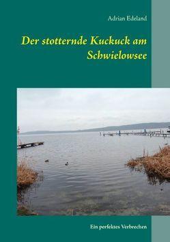 Der stotternde Kuckuck am Schwielowsee von Edeland,  Adrian