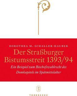 Der Straßburger Bistumsstreit 1393/94 von Schaller-Hauber,  Dorothea M.