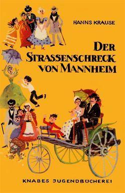 Der Straßenschreck von Mannheim von Krause,  Hanns, Wiegandt,  Hans