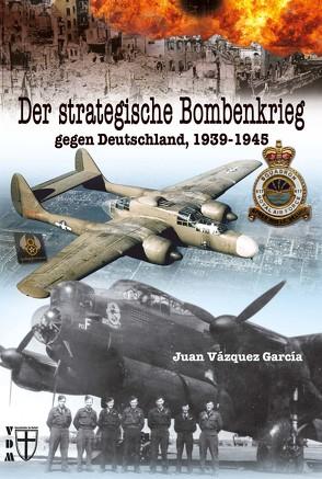 Der strategische Bombenkrieg von García,  Juan Vázquez