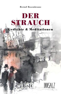 DER STRAUCH von Rosenkranz,  Bernd