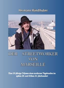 Der Streetworker von Marseille von Händlhuber,  Hermann
