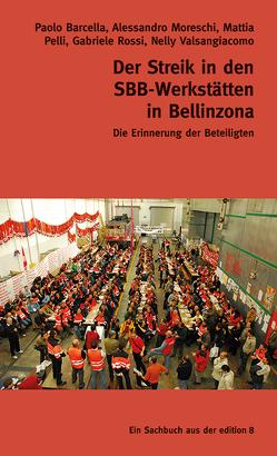 Der Streik in den SBB-Werkstätten in Bellinzona von Barcella,  Paolo, Graf,  Ruedi, Moreschi,  Alessandro, Pelli,  Mattia, Rechsteiner,  Paul, Rossi,  Gabriele, Valsangiacomo,  Nelly
