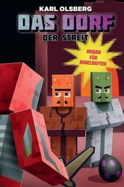 Der Streit – Roman für Minecrafter von Olsberg,  Karl