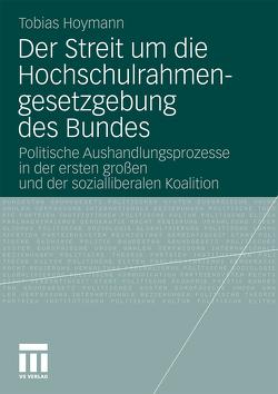 Der Streit um die Hochschulrahmengesetzgebung des Bundes von Hoymann,  Tobias