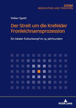 Der Streit um die Krefelder Fronleichnamsprozession von Speth,  Volker
