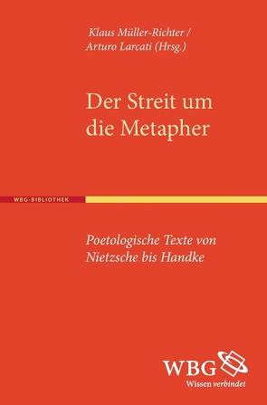 Der Streit um die Metapher von Larcati,  Arturo, Müller-Richter,  Klaus