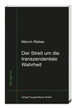 Der Streit um die transzendentale Wahrheit von Rebes,  Marcin