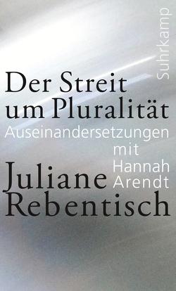 Der Streit um Pluralität von Rebentisch,  Juliane