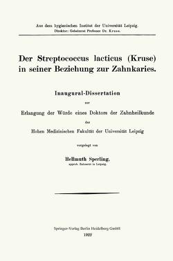 Der Streptococcus lacticus (Kruse) in seiner Beziehung zur Zahnkaries von Sperling,  Helmut