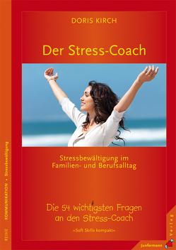 Der Stress-Coach. Stressbewältigung im Familien- und Berufsalltag von Kirch,  Doris