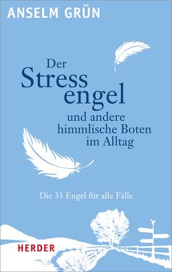 Der Stressengel und andere himmlische Boten von Gober,  Alexandra, Grün,  Anselm, Hänel,  Sabine, Lichtenauer,  Anton