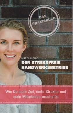 Der stressfreie Handwerksbetrieb von Ulbrich,  Maren