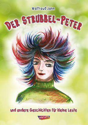 Der Strubbel-Peter von Jann,  Waltraud, Odreitz,  Hermann