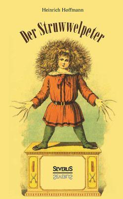 Der Struwwelpeter von Hoffmann,  Heinrich