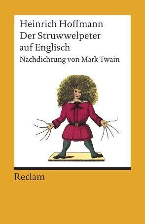 Der Struwwelpeter von Hoffmann,  Heinrich, Twain,  Mark