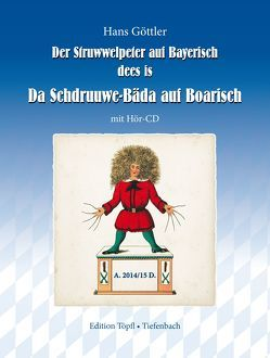 Der Struwwelpeter auf Bayerisch von Dr. Hoffmann,  Heinrich, Göttler,  Hans
