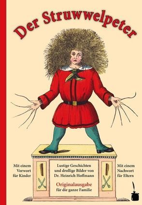 Der Struwwelpeter. Lustige Geschichten und drollige Bilder. von Hoffmann,  Heinrich, Sauer,  Walter, Wiedmann,  Ursula