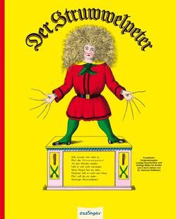 Der Struwwelpeter oder lustige Geschichten und drollige Bilder von Hoffmann,  Heinrich
