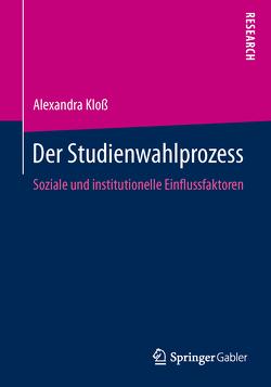 Der Studienwahlprozess von Kloß,  Alexandra