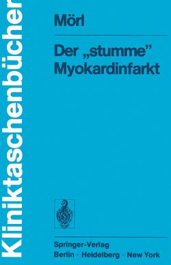 """Der """"stumme"""" Myokardinfarkt von Mörl,  H., Schettler,  G."""
