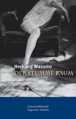 Der stumme Raum von Haefs,  Gabriele, Wassmo,  Herbjørg