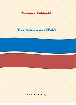 Der Sturm am Wald von Blasczyk,  Rafael, Zubinski,  Tadeusz