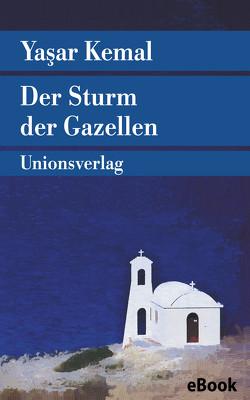 Der Sturm der Gazellen von Bischoff,  Cornelius, Kemal,  Yasar