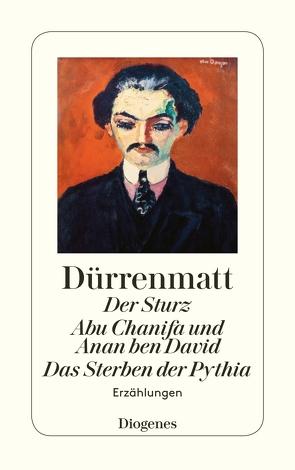 Der Sturz / Abu Chanifa und Anan ben David / Smithy / Das Sterben der Pythia von Dürrenmatt,  Friedrich