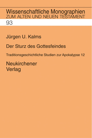 Der Sturz des Gottesfeindes von Breytenbach,  Cilliers, Janowski,  Bernd, Kalms,  Jürgen U., Kratz,  Reinhard Gregor, Lichtenberger,  Hermann