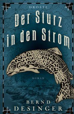 Der Sturz in den Strom von Desinger,  Bernd