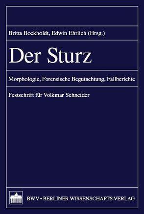 Der Sturz – Rechtsmedizinische Aspekte von Bockholdt,  Britta, Ehrlich,  Edwin