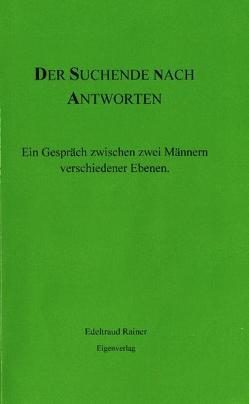 Der Suchende nach Antworten von Rainer,  Edeltraud